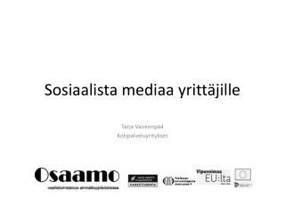 Sosiaalista mediaa yritt�jille