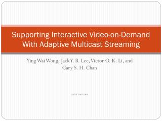 Supporting Interactive Video-on-Demand With Adaptive Multicast Streaming