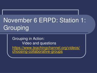 November 6 ERPD: Station 1:  Grouping