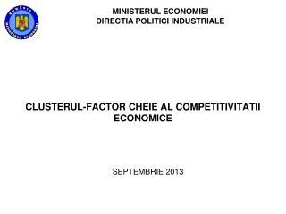 CLUSTERUL-FACTOR CHEIE AL COMPETITIVITATII ECONOMICE