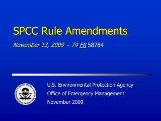 EPA Presentation SPCC Amendment Presentation by the EPA