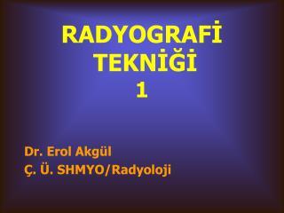 RADYOGRAFİ  TEKNİĞİ 1