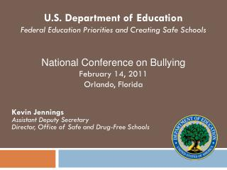 Kevin Jennings Assistant Deputy Secretary  Director, Office of Safe and Drug-Free Schools