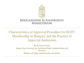 By Dr. Ernő Csonka Deputy State Secretary for Territorial Public Administration and Elections