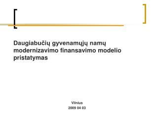 Daugiabučių gyvenamųjų namų modernizavimo finansavimo modelio pristatymas