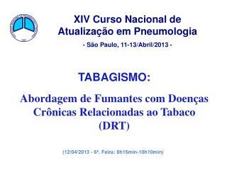 XIV Curso Nacional de Atualização em Pneumologia - São Paulo, 11-13/Abril/2013 -
