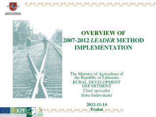 OVERVIEW OF 2007-2012  LEADER  METHOD IMPLEMENTATION