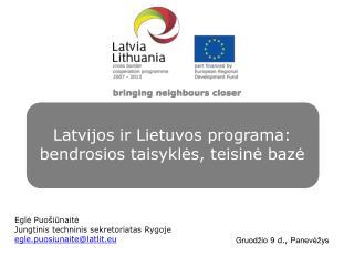 Latvijos ir Lietuvos programa: bendrosios taisyklės, teisinė bazė