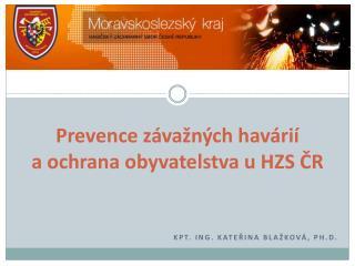 Prevence závažných havárií  a ochrana obyvatelstva u HZS ČR