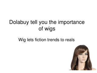 Dolabuy Tell You the Importance of Wigs