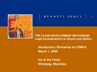 THE CLEAN DEVELOPMENT MECHANISM:  Legal Considerations for Buyers and Sellers
