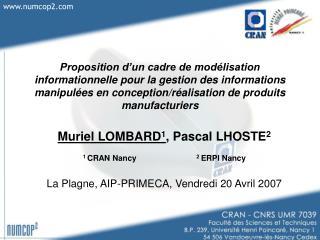 Muriel LOMBARD 1 , Pascal LHOSTE 2 1  CRAN Nancy                            2  ERPI Nancy