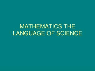 MATHEMATICS THE LANGUAGE OF SCIENCE