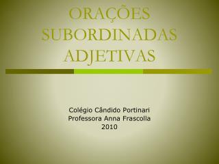 ORA��ES SUBORDINADAS ADJETIVAS