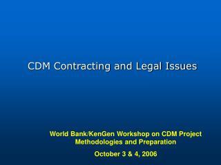 World Bank/KenGen Workshop on CDM Project Methodologies and Preparation October 3 & 4, 2006
