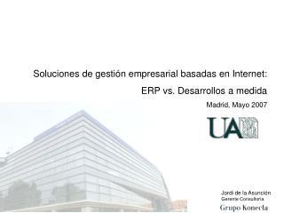Soluciones de gestión empresarial basadas en Internet:  ERP vs. Desarrollos a medida