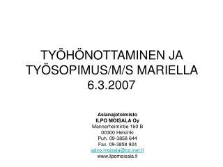 TYÖHÖNOTTAMINEN JA TYÖSOPIMUS/M/S MARIELLA 6.3.2007