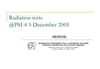 Radiation tests @PSI 4-5 December 2005