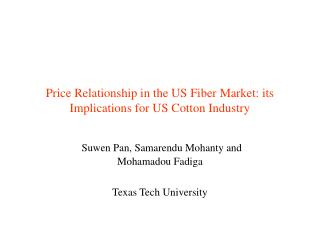 Price Relationship in the US Fiber Market: its Implications for US Cotton Industry
