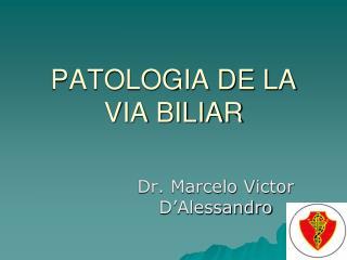 PATOLOGIA DE LA VIA BILIAR