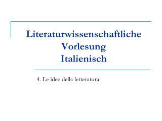 Literaturwissenschaftliche Vorlesung Italienisch