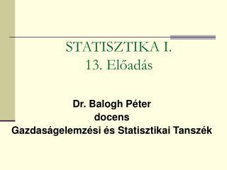 Dr. Balogh Péter docens Gazdaságelemzési és Statisztikai Tanszék