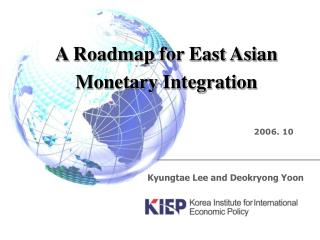 A Roadmap for East Asian Monetary Integration