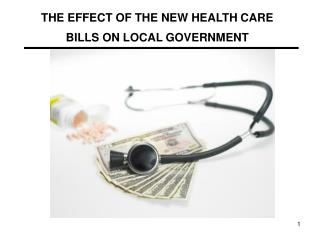 THE EFFECT OF THE NEW HEALTH CARE BILLS ON LOCAL GOVERNMENT