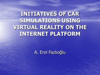 INITIATIVES OF CAR SIMULATIONS USING VIRTUAL REALITY ON THE INTERNET PLATFORM