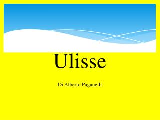 Ulisse Di Alberto Paganelli