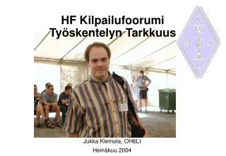 HF Kilpailufoorumi Työskentelyn Tarkkuus