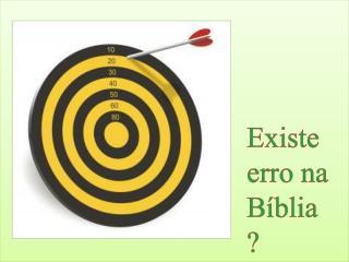 Existe erro na Bíblia ?