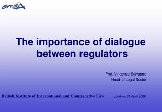 The importance of dialogue  between regulators