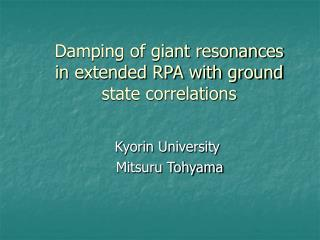 Damping of giant resonances in extended RPA with ground state correlations