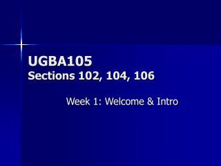 UGBA105  Sections 102, 104, 106