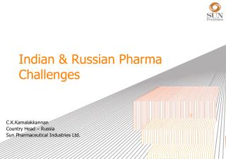Indian & Russian Pharma Challenges