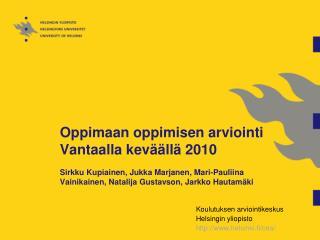 Koulutuksen  arviointikeskus Helsingin yliopisto helsinki.fi/cea/