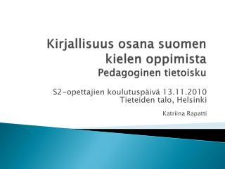 Kirjallisuus osana suomen kielen oppimista Pedagoginen tietoisku