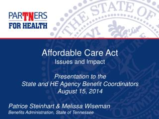 Affordable Care Act Issues and Impact Presentation to the