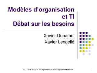 Modèles d'organisation et TI Débat sur les besoins