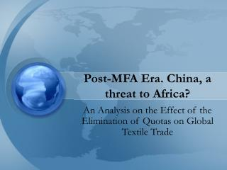 Post-MFA Era. China, a threat to Africa?