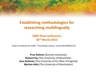 Establishing methodologies for researching  multilingually ESRC final conference 26 th  March 2013