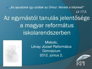 Az egymástól tanulás jelentősége a magyar református iskolarendszerben