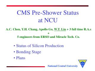 CMS Pre-Shower Status at NCU