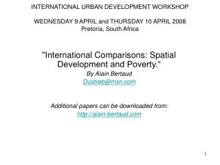 INTERNATIONAL URBAN DEVELOPMENT WORKSHOP   WEDNESDAY 9 APRIL and THURSDAY 10 APRIL 2008 Pretoria, South Africa