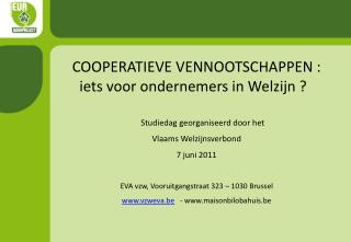 COOPERATIEVE VENNOOTSCHAPPEN : iets voor ondernemers in Welzijn ?