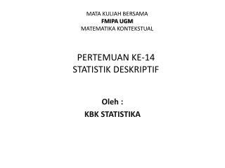 PERTEMUAN KE-14 STATISTIK DESKRIPTIF
