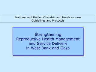 Strengthening  Reproductive Health Management  and Service Delivery  in West Bank and Gaza