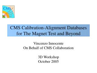CMS Calibration-Alignment Databases for The Magnet Test and Beyond