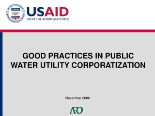 GOOD PRACTICES IN PUBLIC WATER UTILITY CORPORATIZATION